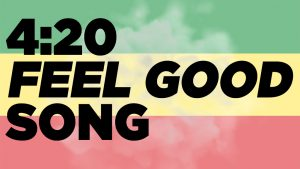 4:20 Feel Good Song